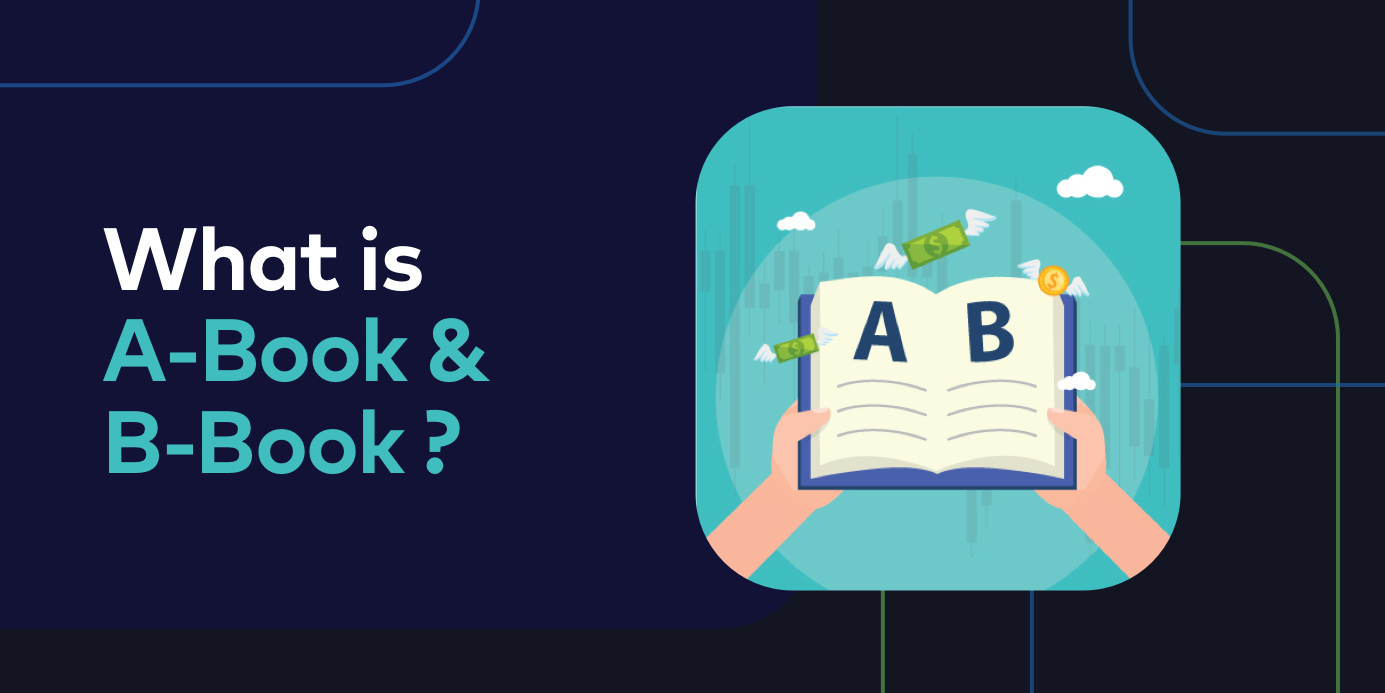 What is A-Book & B-Book in Forex Brokerage