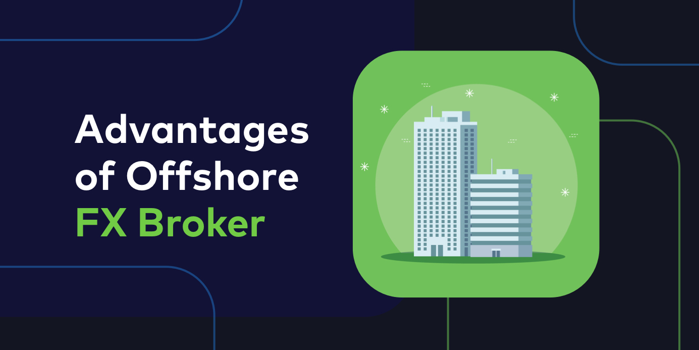 Advantages of Being An Offshore Forex Broker