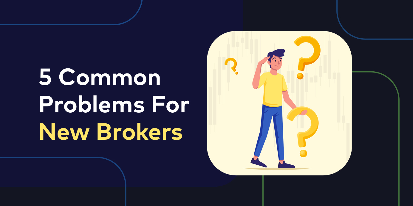 Here Are 5 Common Problems Faced By First Time Forex Brokers