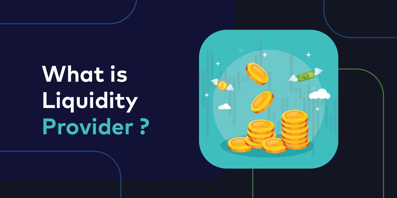 What is a Liquidity Provider in Forex Brokerage?