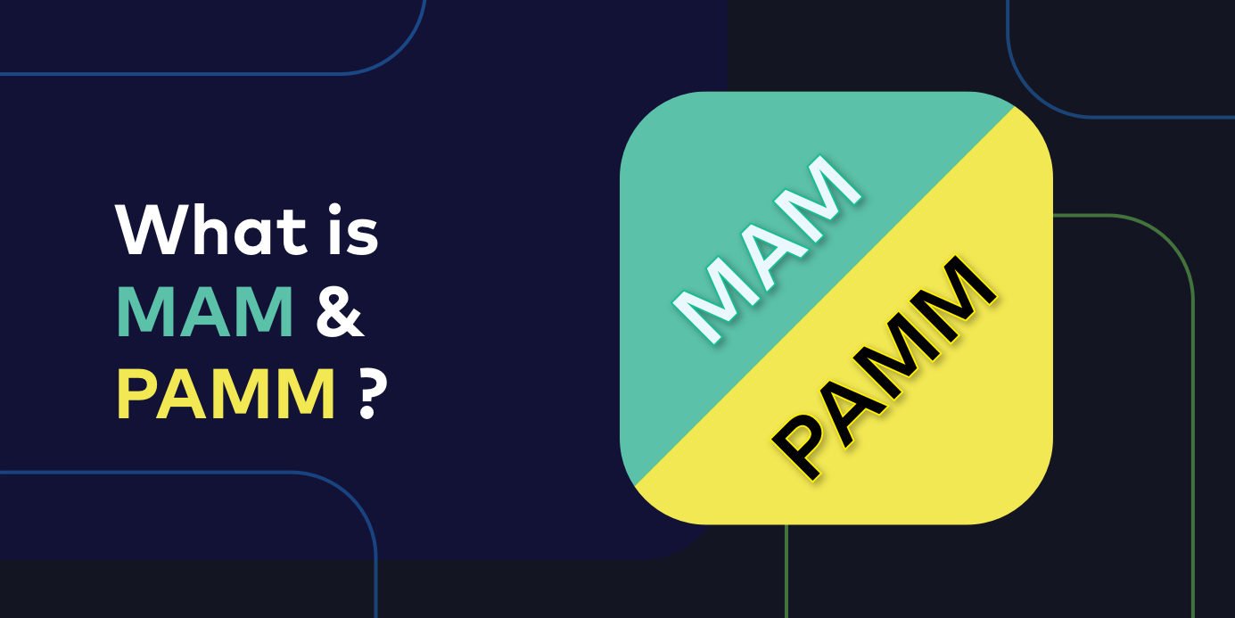 What are MAM and PAMM?