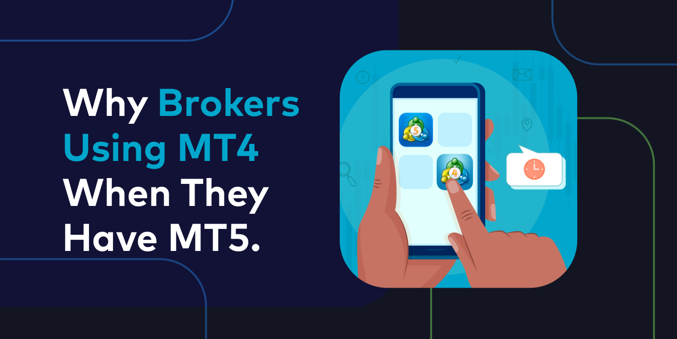 Why Are The Brokers Still Using MT4 When They Have MT5?