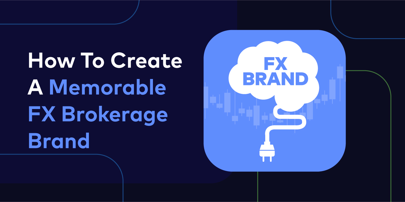 How To Create A Memorable FX Brand