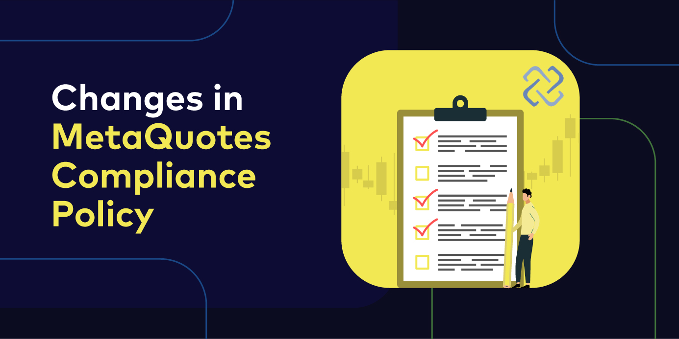 Changes in MetaQuotes Compliance Policy