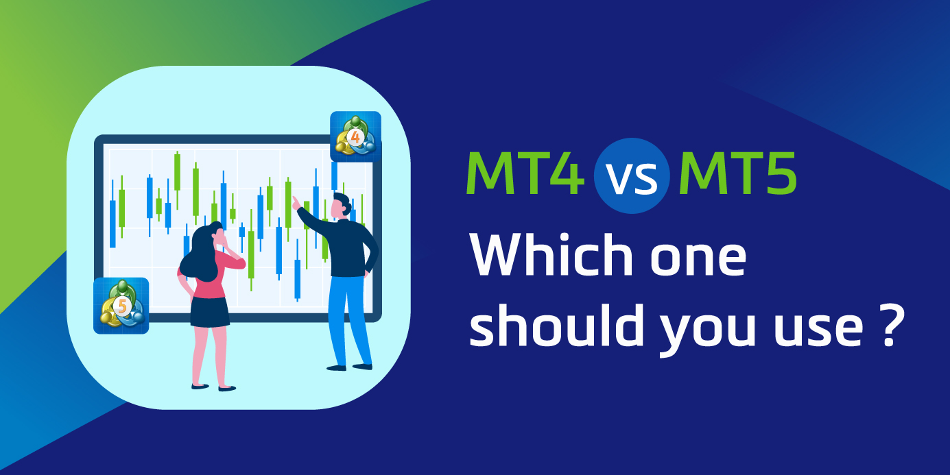 MT4 vs MT5 : Which One Should You Use?
